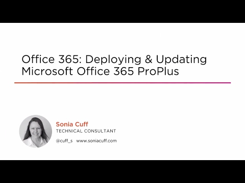 Office 365: Deploying & Updating Microsoft Office 365 ProPlus
