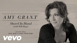 Watch Amy Grant Shovel In Hand video