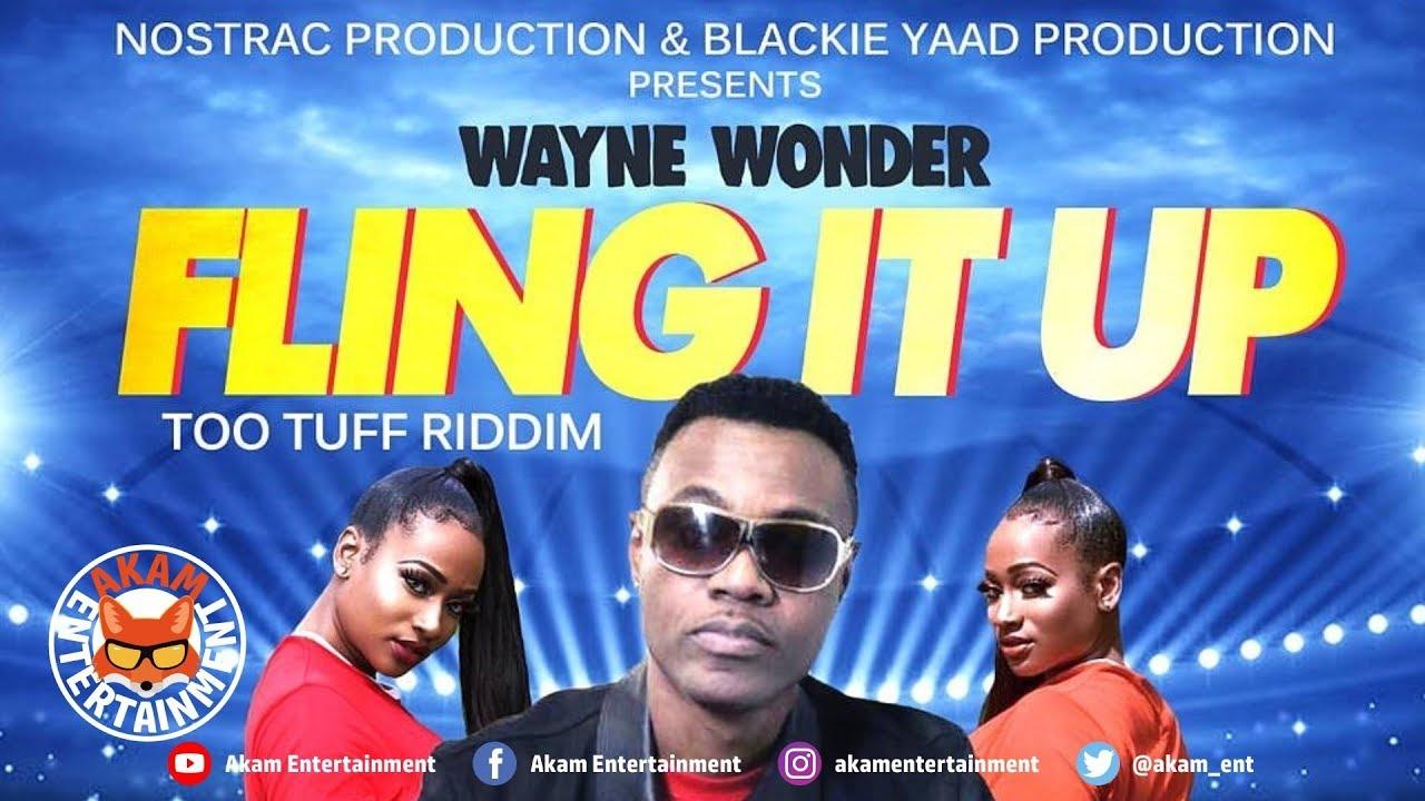 Wayne Wonder - Fling It Up [Too Tuff Riddim] April 2019