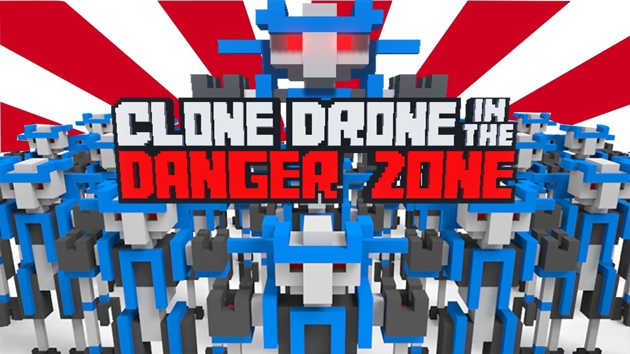free clone drone in the danger zone