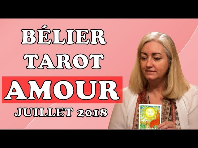 TAROT AMOUR BÉLIER 💕 COUPLE ET CÉLIBATAIRE 💕 ÉTÉ 2018