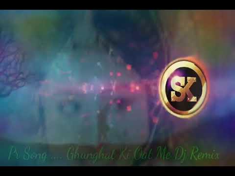 Ghunghat Ki Oat Me Dj Remix song  Dj..parvaz  👬 Shubham Thakur up13  Boy 15/04/2018