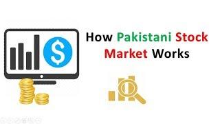 How Pakistani Stock Market Works- Explained KSE 100