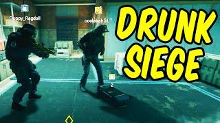 Drunk Siege - Rainbow Six Siege