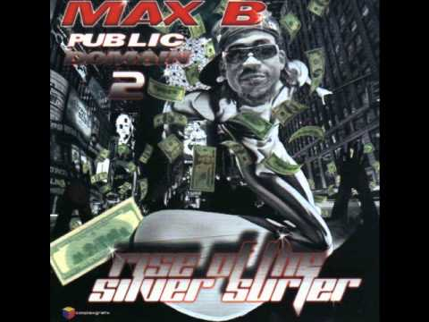 Max B. - Give Dem Hoes Up