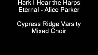 Hark I Hear the Harps Eternal - Alice Parker