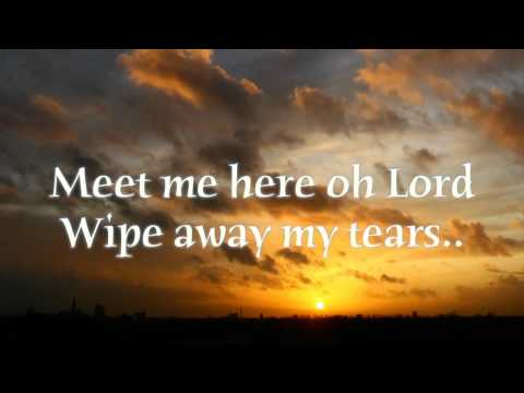 Julie True- I Need You Lord, Meet Me Here (With Subtitles)