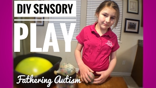DIY Sensory Toys and Sensory Play Activities | Fathering Autism Vlogs