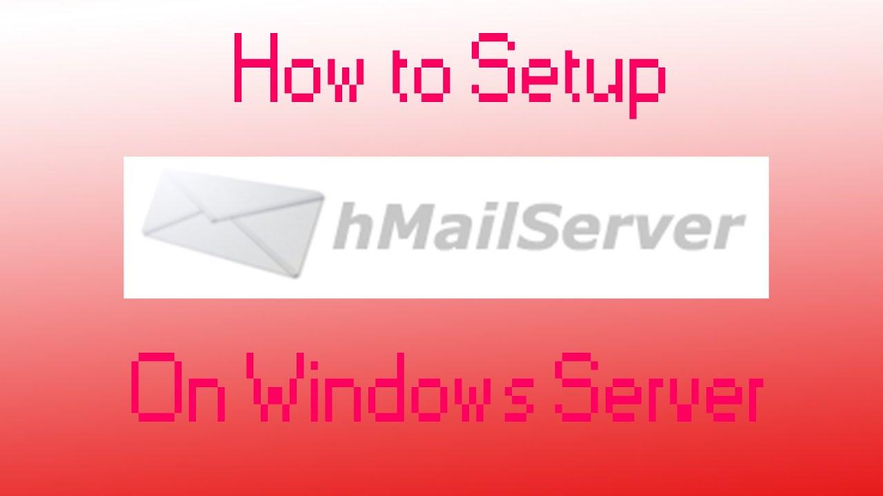 How to Setup HmailServer on Windows Server