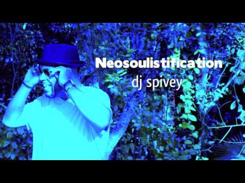 Neosoulistification (A Soulful House Mix) by DJ Spivey