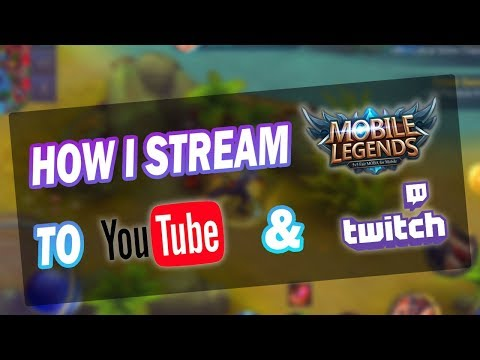 How I Stream Mobile Legends To Youtube Or Twitch!