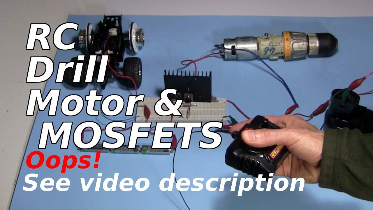 Remote Control Drill Motor & How a MOSFET Works - YouTube on drill accessories, drill safety, drill index, drill pump diagram, drill guide, drill motor, drill switch diagram, drill parts, drill press diagram, drill battery,