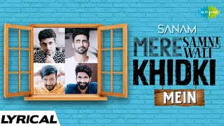 Sanam | Mere Samne Wali Khidki Mein | Official Video | Lyrical