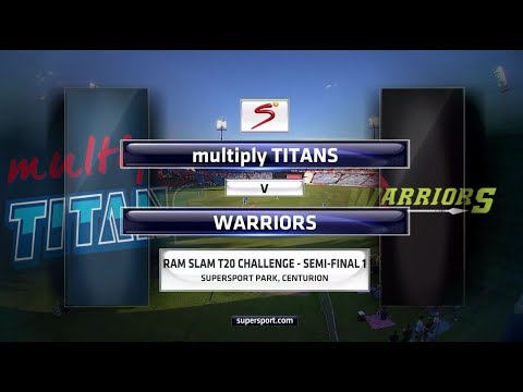Ram Slam T20 Challenge - Semi-Final 1: Titans vs Warriors