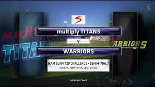 Ram Slam T20 Challenge - Semi-Final 1: Titans vs Warriors