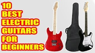 10 Best Electric Guitars for Beginners 2018
