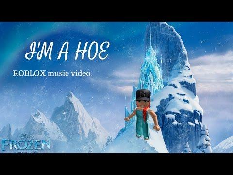 ROBLOX - I'm A Hoe Frozen Parody