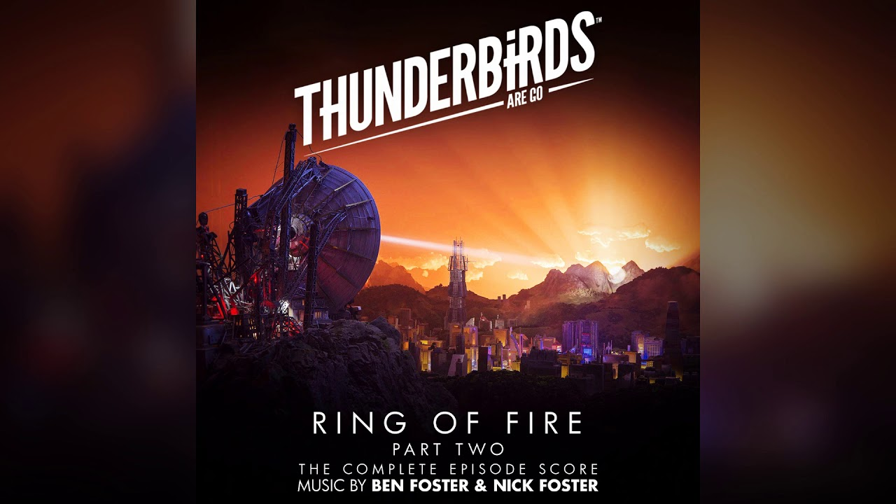 Thunderbirds Are Go - Ring of Fire Part Two - Complete Soundtrack