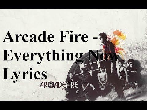 Arcade Fire - Everything Now Lyrics (Lyrics on Screen) (Full Audio)