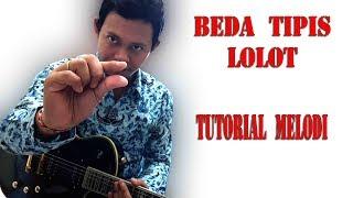 Tutorial melodi Lolot - Beda Tipis