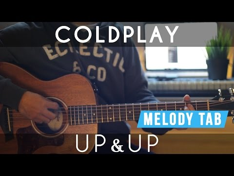 Coldplay - Up & Up   Guitar Cover & Tutorial   Acoustic & Electric   Melody & Chords (Tabs Included)