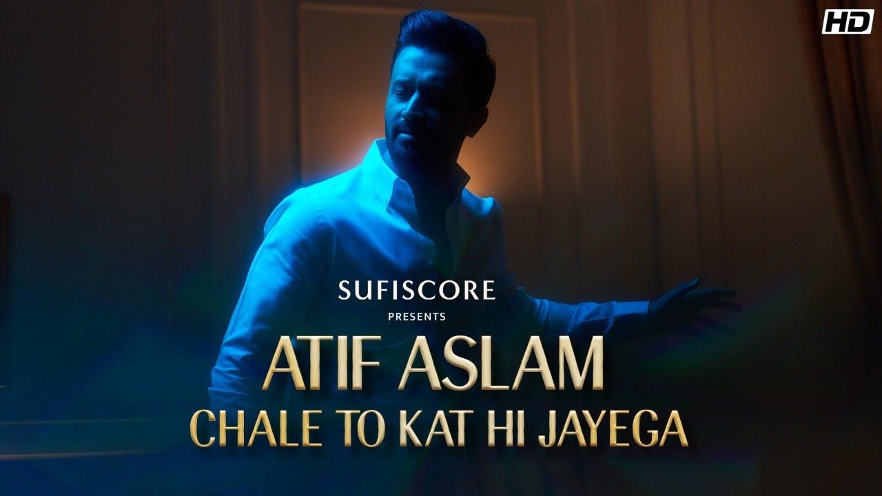 Download Chale To Kat Hi Jayega - Atif Aslam   Musarrat Nazeer   Sufiscore   Latest Atif Aslam Song Video