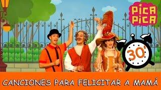 Pica-Pica - Las Mejores Canciones para Felicitar a Mamá (30 minutos)