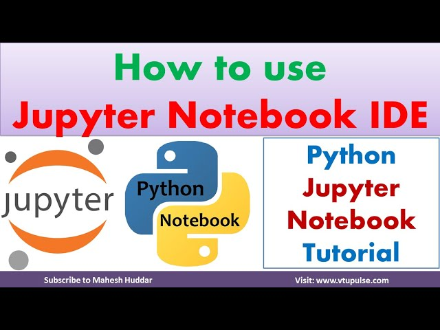 How to use Jupyter Notebook IDE to write and execute python programs