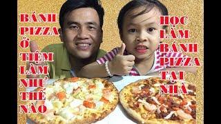 Bánh PIZZA Ở Tiệm Làm Như Thế Nào? - Học Làm Bánh Pizza Tại Nhà