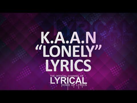 K.A.A.N - Lonely Lyrics