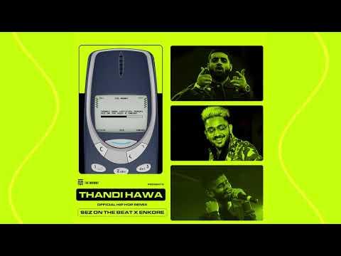 Thandi Hawa Remix [Official] - Sez On The Beat x Enkore x Ritviz   The MVMNT