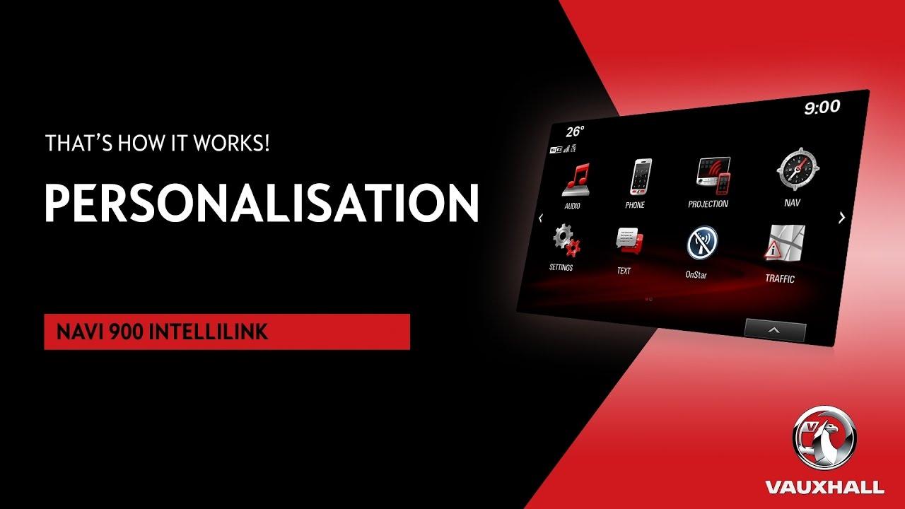 Personalisation   Navi 900 IntelliLink   Vauxhall