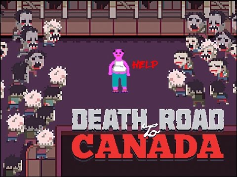 DEATH ROAD TO CANADA | 'Don't shit your pants' against the world.