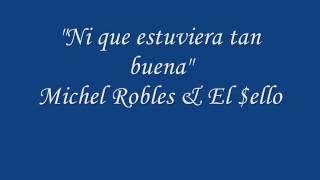 """""""Ni que estuviera tan buena"""" Michel Robles & El Sello"""