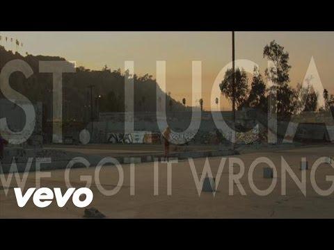 St. Lucia - We Got It Wrong