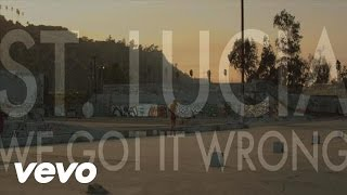 St. Lucia - We Got It Wrong