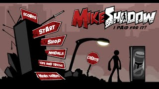 MIKE SHADOW: I PAID FOR : All moves