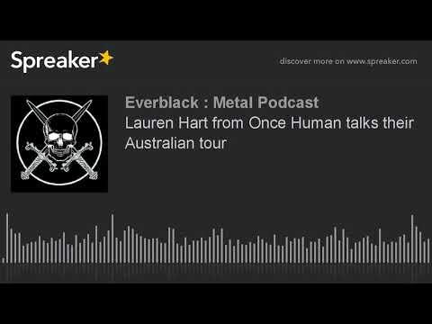 Lauren Hart from Once Human talks their Australian tour