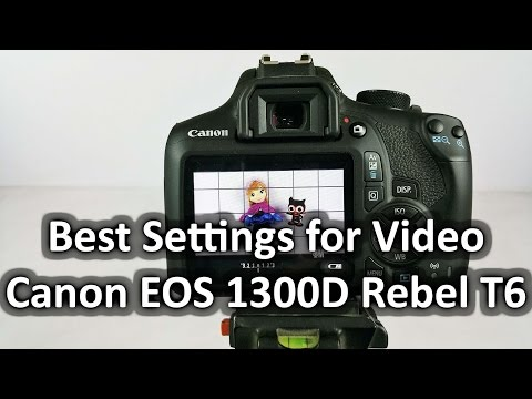 Best Settings for Video recording on Canon EOS 1300D Rebel T6 - Nothing Wired