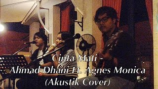 Cinta Mati Ahmad Dhani Ft Agnes Monica AmmoRa Akustik Cover