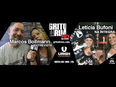 Marcos Bollmann | Letícia Bufoni | Quintal Do Bob | Pista Do Gaúcho | Grito Da Rua #102