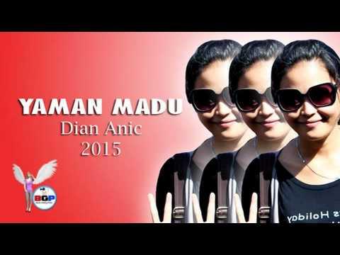 Yaman Madu Lagu terbaru Dian anic 2015