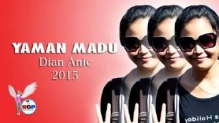 Video Yaman Madu Lagu terbaru Dian anic 2015 download MP3, 3GP, MP4, WEBM, AVI, FLV April 2018