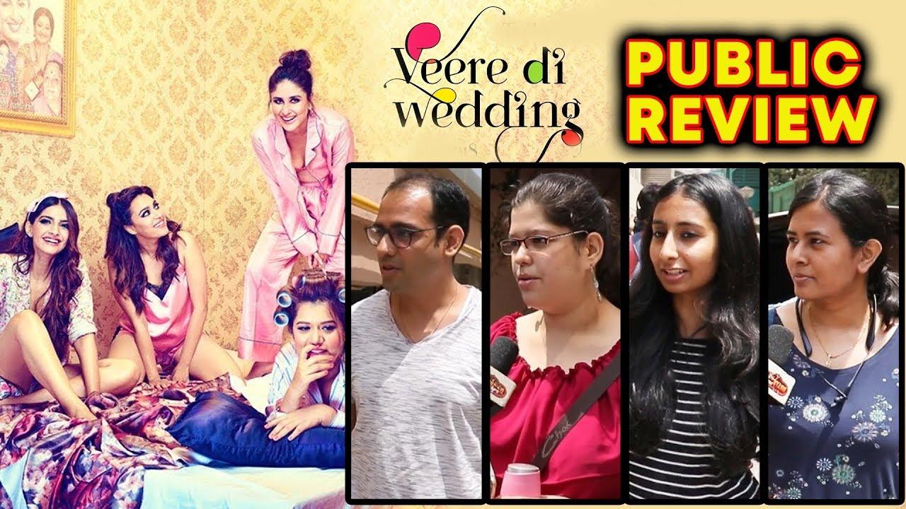 Veere Di Wedding Reviews.Veere Di Wedding Public Review First Day First Show Kareena Swara Sonam Shikha Talsania