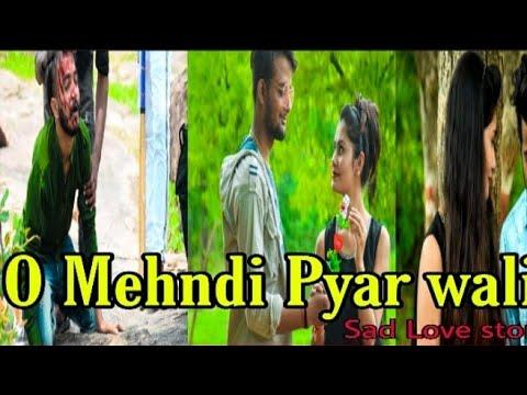 o-mehndi-pyar-wali-hathon-pe-lagaogi-  -sad-love-story-2019  -a-m-production-  
