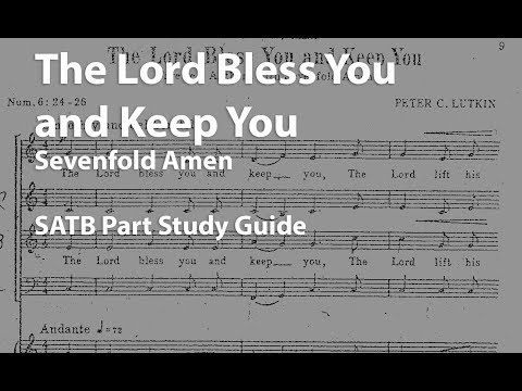 The Lord Bless You and Keep You - Sevenfold Amen SATB study guide