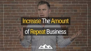 How To Increase The Amount of Repeat Business | Dan Martell