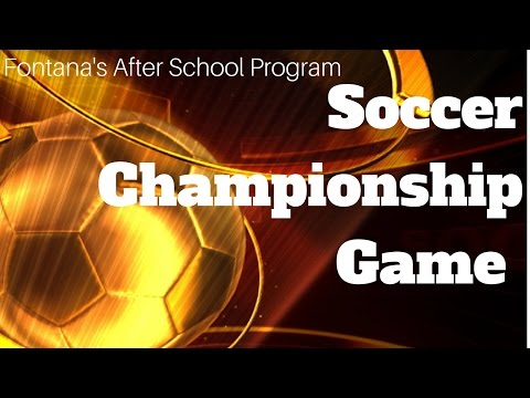 Fontana's After School Program Soccer Championship Game - Poplar vs. Almond
