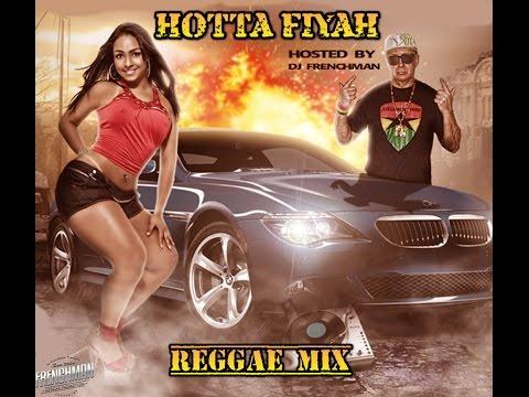 DJ FRENCHMAN - HOTTA FIYAH REGGAE MIX