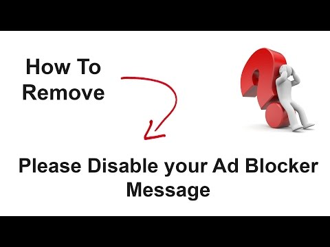 """How to remove """"PLEASE DISABLE YOUR AD BLOCKER"""" Message in Browsers?"""